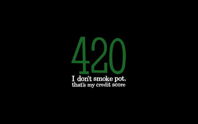 420 - I don't smoke pot