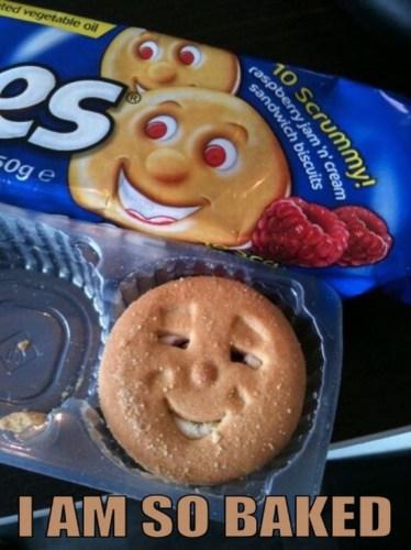 i am so baked