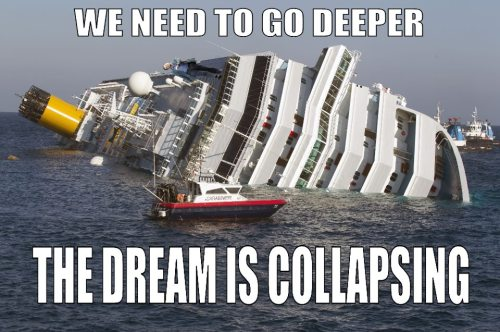 we need to go deeper - the dream is collapsing