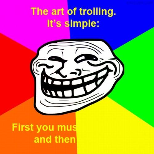 The art of trolling