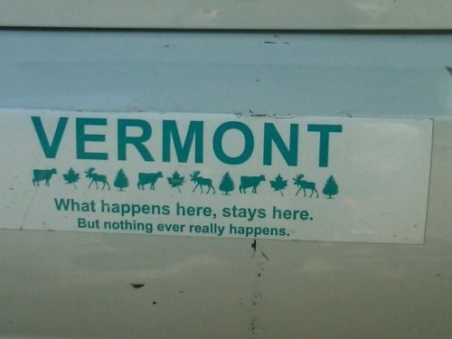 vermont - what happens here, stays here