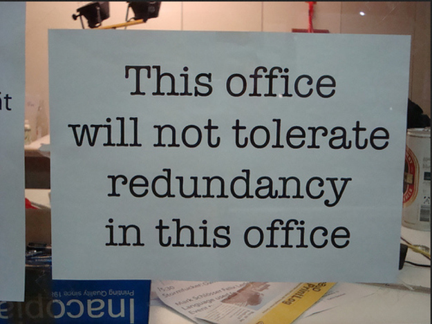 This office will not tolerate redundancy in this office.jpg