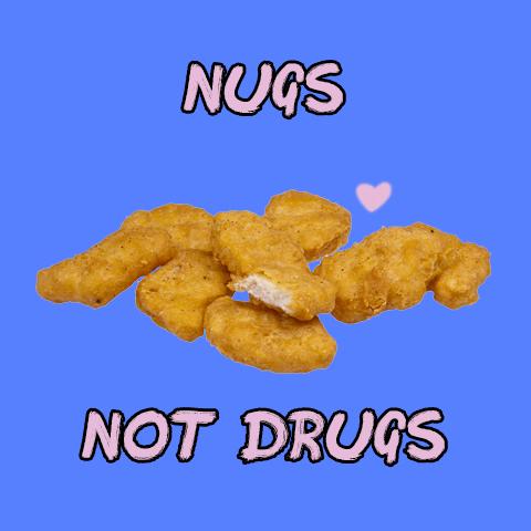 nugs not drugs.jpg