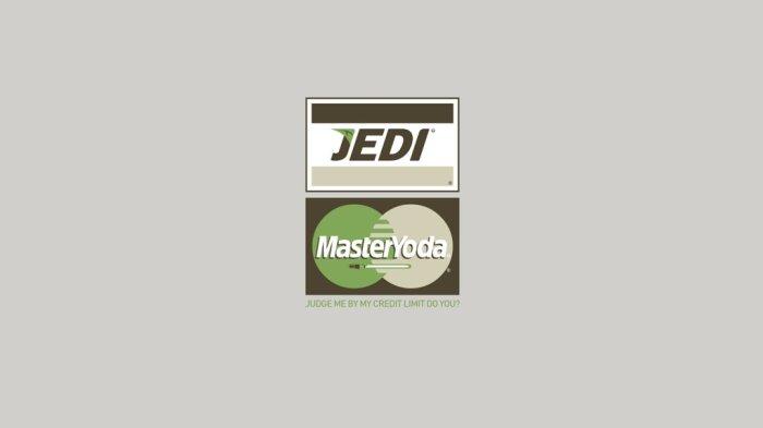 Jedi - Judge me by my credit limit do you.jpg