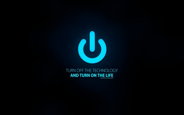 turn off the technology and turn on the life.jpg