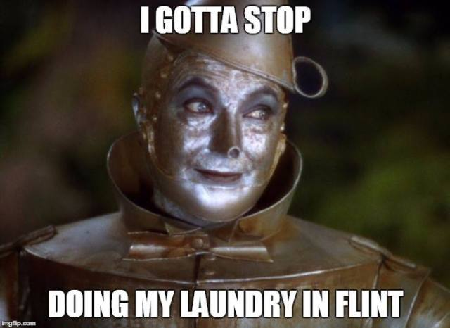 I gotta stop doing my laundry in flint.