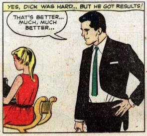 Yes, Dick was hard