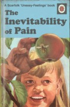 THE INEVITABILITY OF PAIN