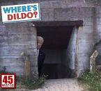 WHERE'S DILDO