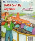 MAGA CAN'T FLY ANYMORE