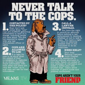 never talk to the cops