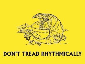 don't tread rhythmically