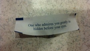 One who admires you greatly is hidden before your eyes.