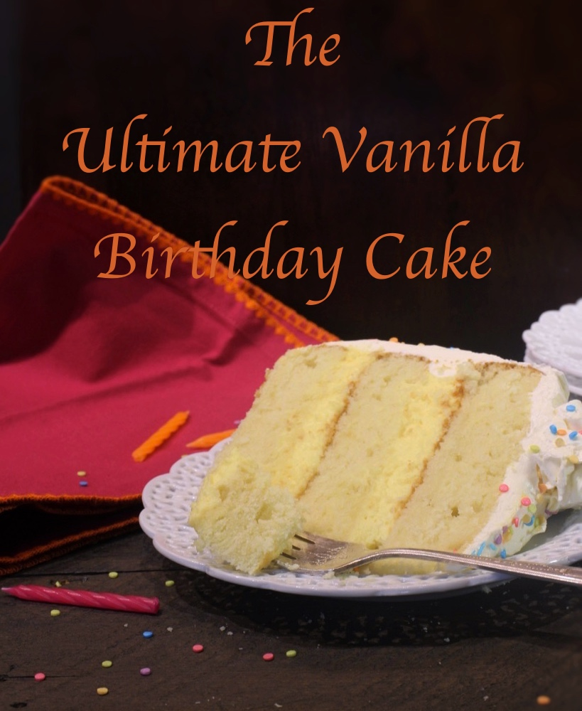 The Ultimate Vanilla Birthday Cake