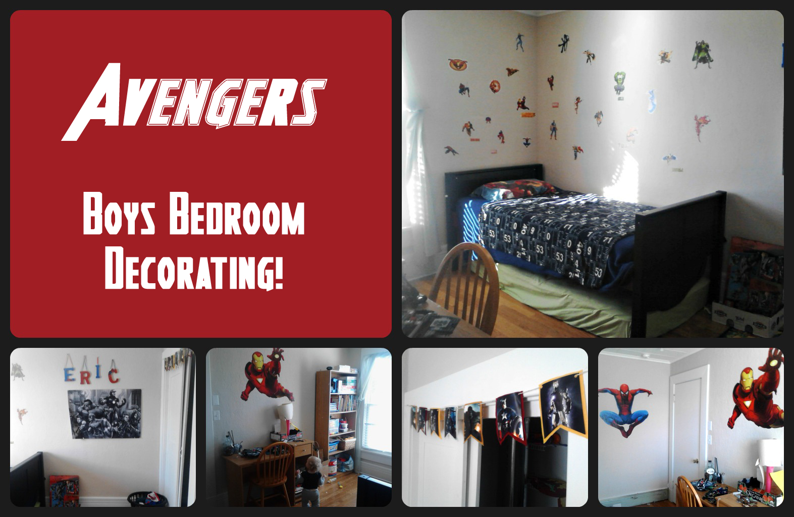 My son has the biggest room in the house by far and through that door on. Avengers Bedroom
