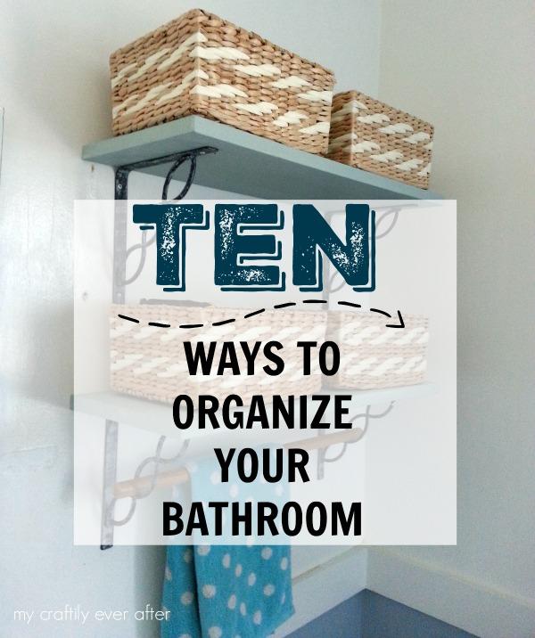 ten ways to organize your bathroom