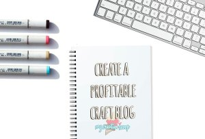 Create a Profitable Craft Blog