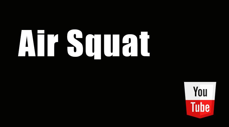 AIR SQUAT - Esercizio Crossfit Video E Spiegazione