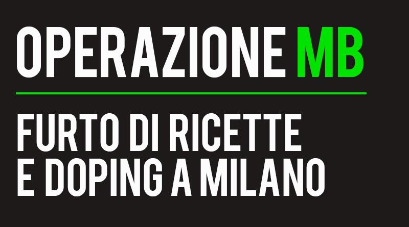 Operazione MB | Furto di ricette e doping a Milano