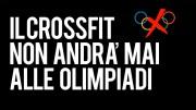 Il CrossFit non sarà mai uno sport olimpico | Ecco il perchè