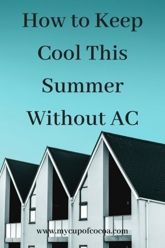 How To Keep Cool Without Ac This Summer My Cup Of Cocoa