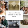 Unique Home Decor Gifts For Men Picked By Interior