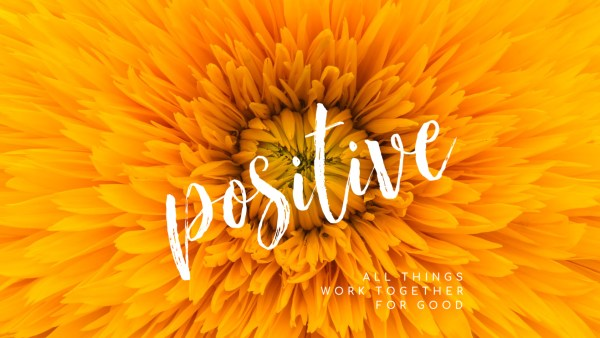 Positive, Part 4: 100 Reasons To Be Encouraged Image