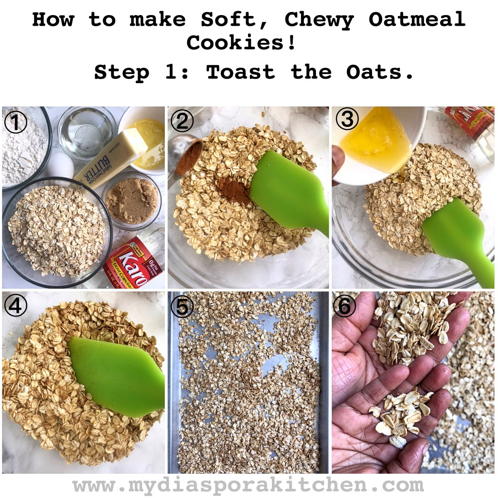 Soft, chewy oatmeal cookies; Steps to toasting the oats