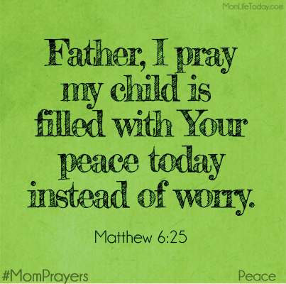 A Mother's (and Father's) prayer.