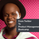 From Twitter to Product Management Bootcamp: How a young man found Scholarship opportunity