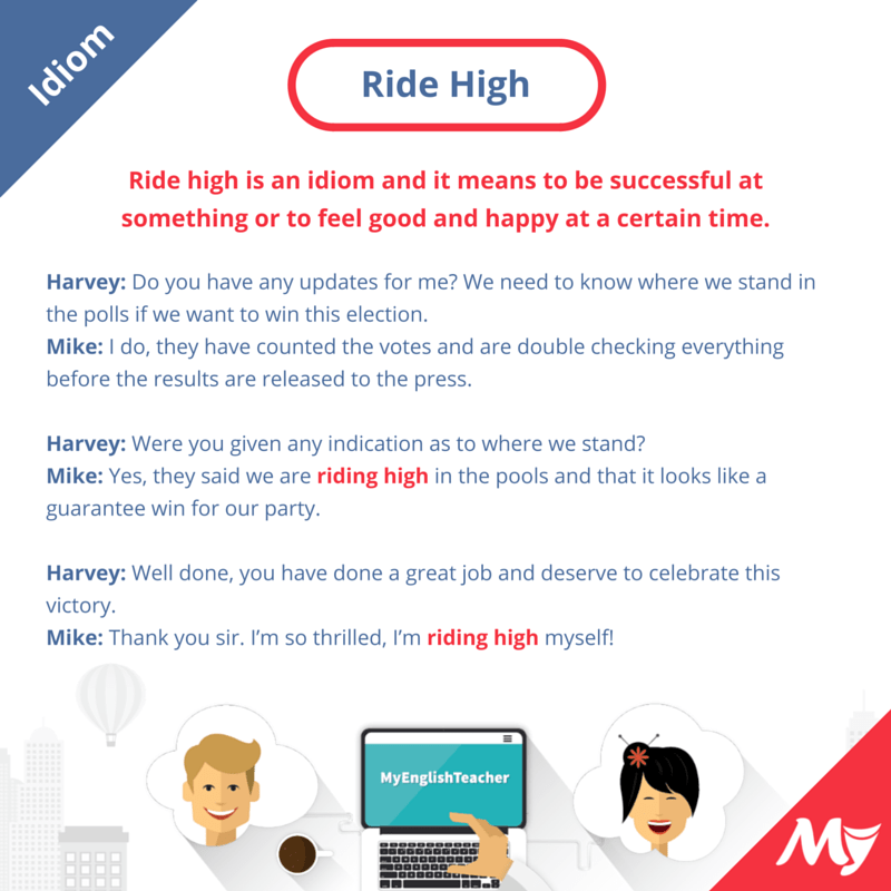 ride high meaning idiom