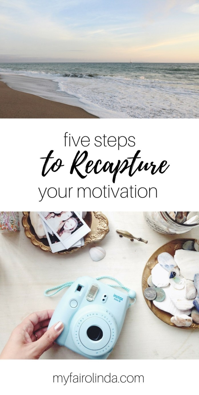 Use these Five Steps to Recapture Your Motivation Today!