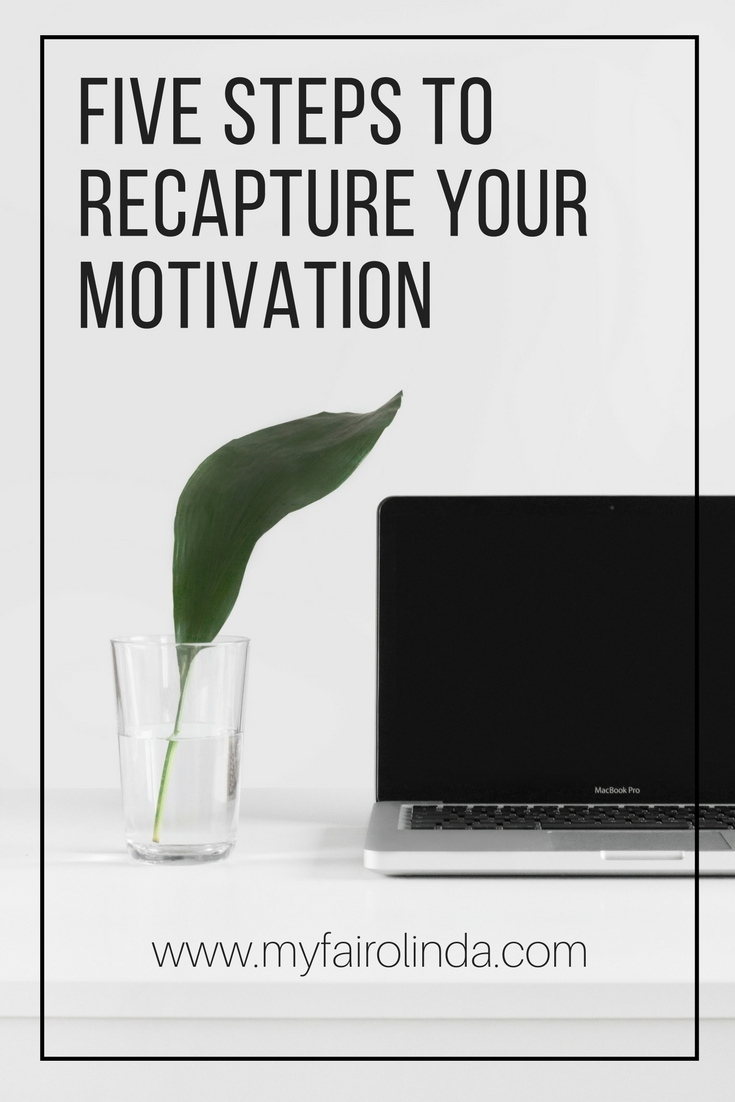 5 Steps To Becoming Wealthy: Five Steps To Recapture Your Motivation