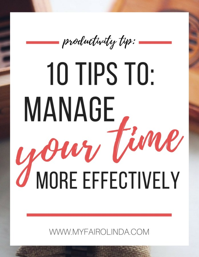 10 tips to manage your time more effectively