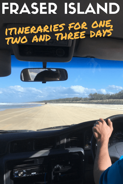 Fraser Island Self Drive Itinerary One Two Three Days