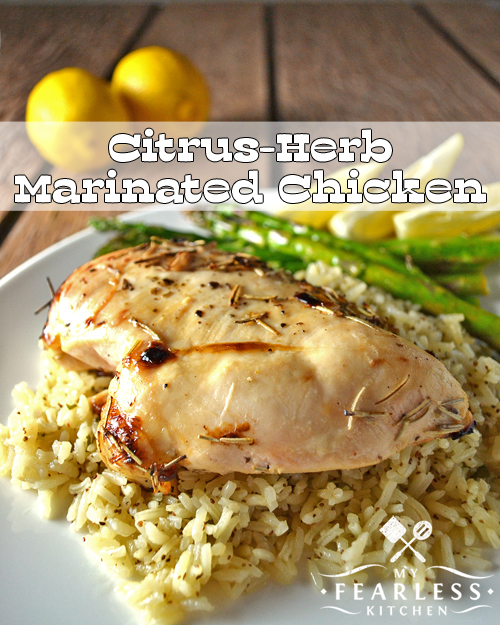 Citrus-Herb Marinated Chicken from My Fearless Kitchen. This recipe for Citrus-Herb Marinated Chicken has delicious summery flavors of lemon and fresh herbs. This recipe can be cooked on the grill or the broiler.