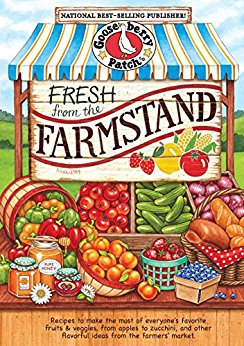 Fresh From the Farmstand cookbook by Gooseberry Patch