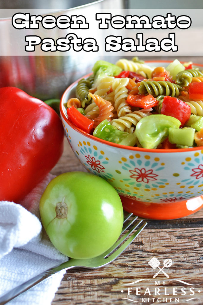 Green Tomato Pasta Salad - My Fearless Kitchen