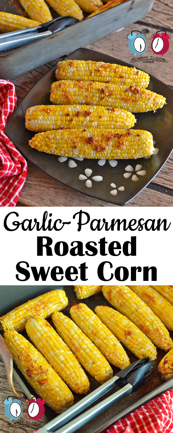 "Garlic-Parmesan Roasted Sweet Corn from Alarm Clock Wars. This Garlic-Parmesan Roasted Sweet Corn is easy to make, and tasty to eat! It's a fun change from ""plain"" sweet corn, and a breeze to roast in your oven."