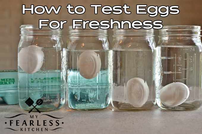 How to Test Eggs for Freshness - My Fearless Kitchen