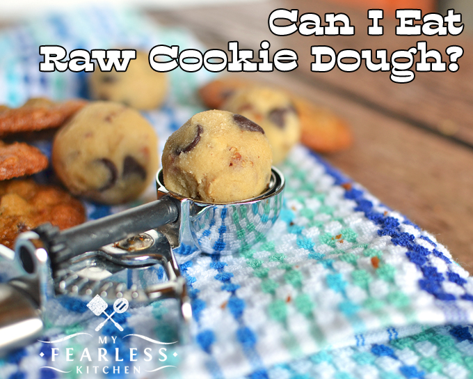 Can I Eat Raw Cookie Dough? from My Fearless Kitchen. Have you ever eaten raw cookie dough? Is it safe to eat raw cookie dough? Find out why - or why not - and get some yummy cookie recipes to try.