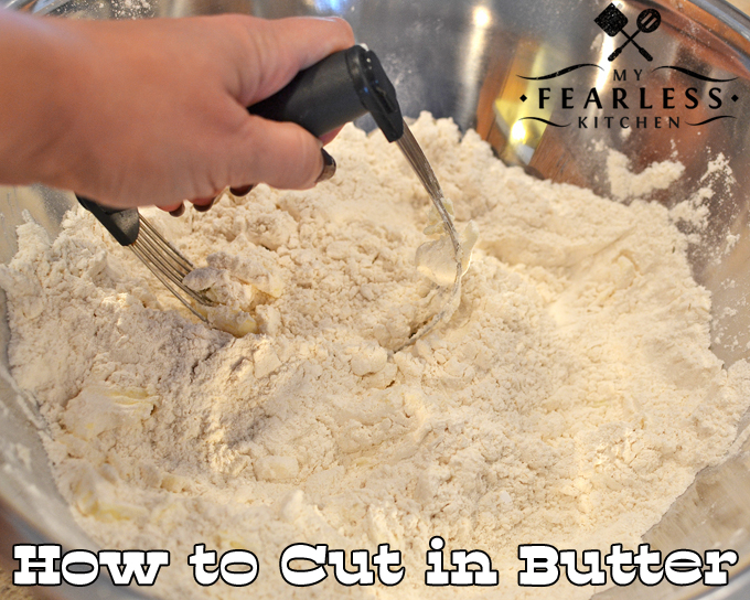 "How to Cut in Butter from My Fearless Kitchen. Have you ever seen the instructions ""cut in butter"" in a recipe? Do you know how to do it? Check out these easy tips, and you'll be making flaky biscuits in no time!"