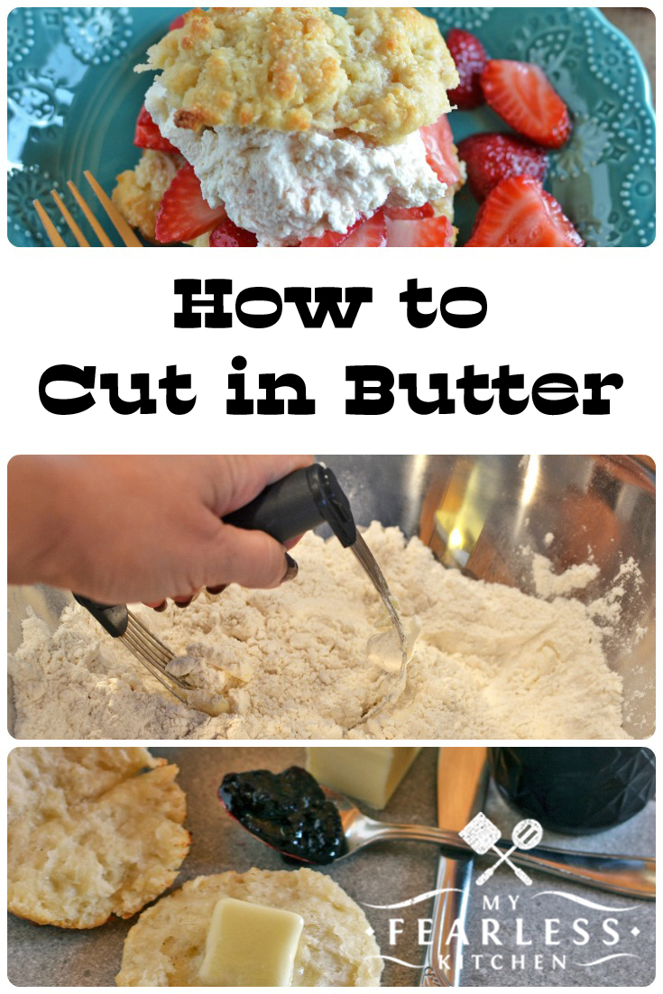 How to Cut in Butter from My Fearless Kitchen. Have you ever seen the instructions
