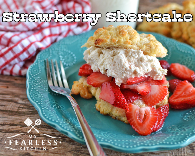 Strawberry Shortcake from My Fearless Kitchen. Do you want to treat yourself? Want to do it without spending forever in the kitchen? This recipe for Homemade Strawberry Shortcake is easy, fast, and yummy!