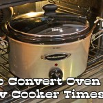 How to Convert Oven Times to Slow Cooker Times
