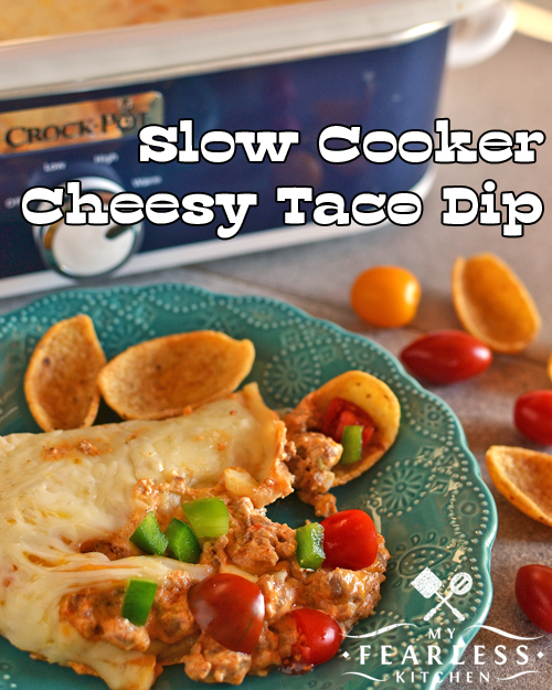 Slow Cooker Cheesy Taco Dip is one of 5 Easy Dip Recipes from My Fearless Kitchen.