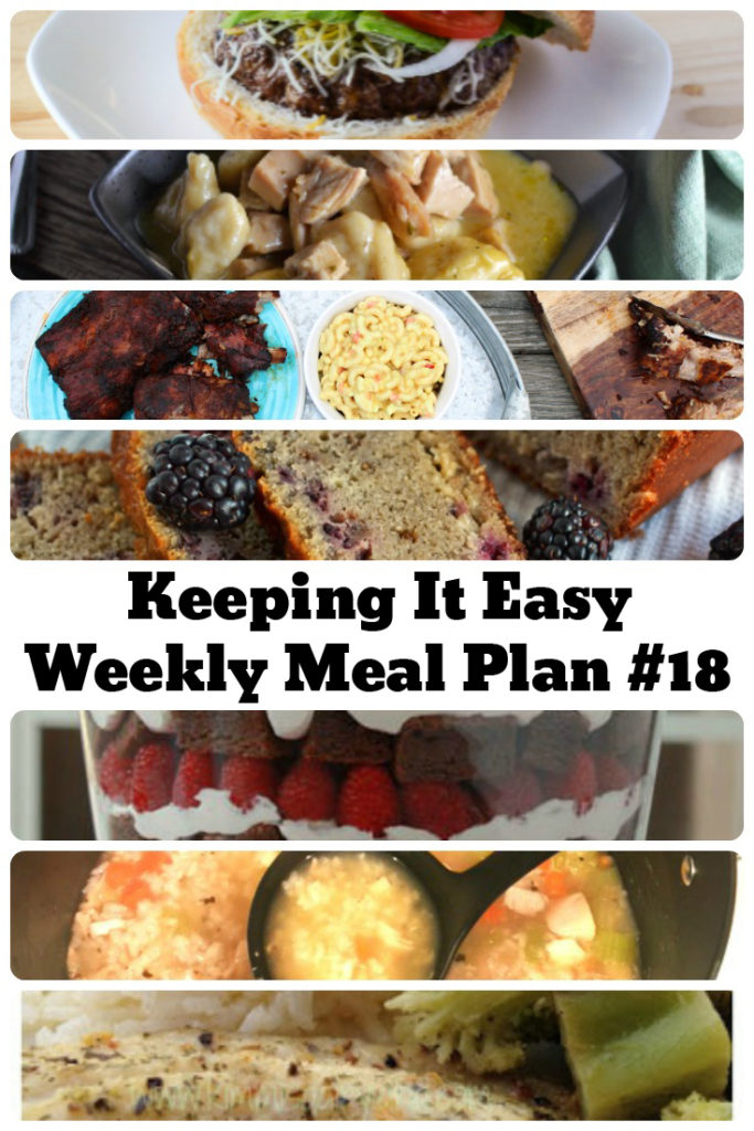 Easy Weekly Meal Plan #18 from My Fearless Kitchen. This week's meal plan includes Blackberry Bread, Homemade Chicken & Rice Soup, Lemon Pepper Tilapia, East Coast Seasoned Charcoal Ribs, Quick Turkey & Dumplings, Gnarly Mexican Burgers, and Brownie Raspberry Chambord Whipped Cream Trifle.