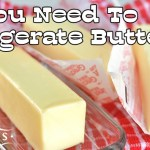 Do You Need to Refrigerate Butter?