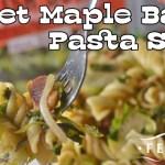 Sweet Maple Bacon Pasta Salad