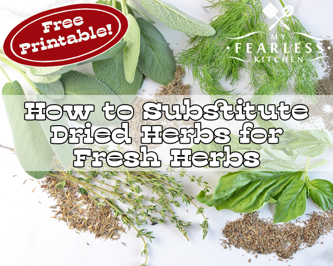 How to Substitute Dried Herbs for Fresh Herbs from My Fearless Kitchen. What if your recipe calls for fresh herbs, but all you have is dried herbs? Find out how to substitute dried herbs for fresh herbs and get a free printable.